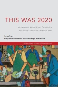 This was 2020: Minnesotans Respond to PAndemics